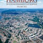 Buchbesprechnung: Hamburg in Luftaufnahmen und Karten